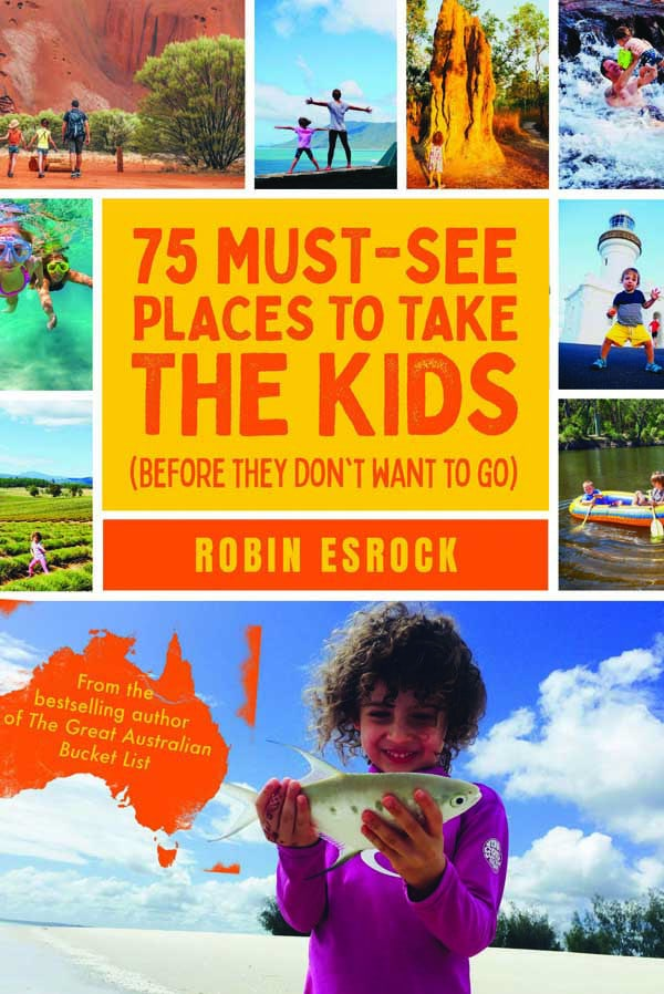 75 must see places to take the kids by robin esrock